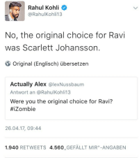 "Scarlett Johansson, Target, and Tumblr: Rahul Kohli  @RahulKohli13  No, the original choice for Ravi  was Scarlett Johansson.  Original (Englisch) übersetzen  Actually Alex @lexNussbaum  Antwort an @RahulKohli13  Were you the original choice for Ravi?  #Zombie  26.04.17, 09:44  1.940 RETWEETS 4.560 GEFALLT MIR"" -ANGABEN saraalance: he did That"