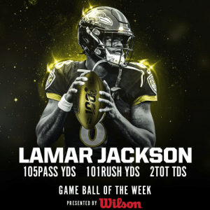 The game ball in the #NFL100 Game of the Week goes to @Ravens QB @Lj_era8! 🥇  (by @WilsonFootball) https://t.co/V8ttkCuwV0: RAI  Bui  them  LAMAR JACKSON  105PASS YDS  101 RUSH YDS 2TOT TDS  GAME BALL OF THE WEEK  PRESENTED BYDilson The game ball in the #NFL100 Game of the Week goes to @Ravens QB @Lj_era8! 🥇  (by @WilsonFootball) https://t.co/V8ttkCuwV0