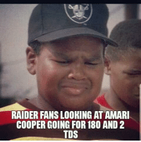 Nfl, Looking, and Tds: RAIDER FANS LOOKING AT AMARI  COOPER GOING FOR 180 AND2  TDS