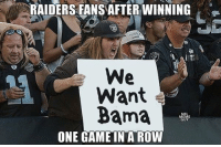 https://t.co/2W29UxgieP: RAIDERS FANS AFTER WINNING  We  Want  Bama  ONE GAME IN A ROW https://t.co/2W29UxgieP