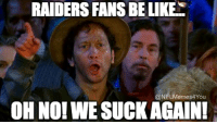 It was a great run...  LIKE Our Page NFL Memes!  Credit - Ricky Perdue: RAIDERS FANS BELIKE  @NFLMemes4You  OHNO!WE SUCK AGAIN! It was a great run...  LIKE Our Page NFL Memes!  Credit - Ricky Perdue