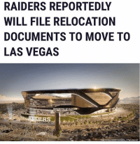 "The Raiders are reportedly set to file relocation papers with the NFL requesting the franchise's relocation to LasVegas. According to NFL.com sources, the team is ready to file the documents ""within days."" Thoughts?! 👀🏈 NFL Oakland @raiders (via @sportingnews) WSHH: RAIDERS REPORTEDLY  WILL FILE RELOCATION  DOCUMENTS TO MOVE TO  LAS VEGAS  RAIDERS STADIUM  TRANCE The Raiders are reportedly set to file relocation papers with the NFL requesting the franchise's relocation to LasVegas. According to NFL.com sources, the team is ready to file the documents ""within days."" Thoughts?! 👀🏈 NFL Oakland @raiders (via @sportingnews) WSHH"