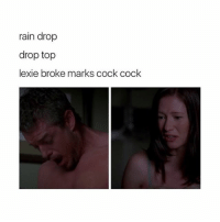 Throwback to this moment & these two love birds 😩😂😂 greysanatomy slexie: rain drop  drop top  lexie broke marks cock cock Throwback to this moment & these two love birds 😩😂😂 greysanatomy slexie