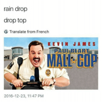 @hi.i.am.aubrey. Im soooo dead 😂😂: rain drop  drop top  Translate from French  KEVIN JAMES  MAI COP  2016-12-23, 11:47 PM @hi.i.am.aubrey. Im soooo dead 😂😂
