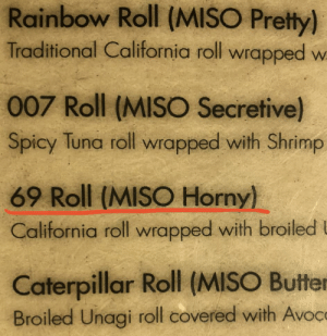 Everyone that's still on No Nut November: Rainbow Roll (MISO Pretty)  Traditional California roll wrapped w  007 Roll (MISO Secretive)  Spicy Tuna roll wrapped with Shrimp  69 Roll (MISO Horny)  California roll wrapped with broiled U  Caterpillar Roll (MISO Butter  Broiled Unagi roll covered with Avoca Everyone that's still on No Nut November