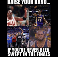 LMAO: RAISE YOUR HAND  AULLS  Sports okes  HO  21  IF YOU'VE NEVER BEEN  SWEPT IN THE FINALS LMAO