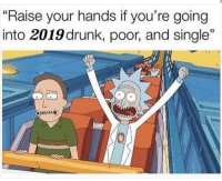 """Lmaoo 😅😅😅😂😂 🔥 Follow Us 👉 @latinoswithattitude 🔥 latinosbelike latinasbelike latinoproblems mexicansbelike mexican mexicanproblems hispanicsbelike hispanic hispanicproblems latina latinas latino latinos hispanicsbelike: """"Raise your hands if you're going  into 2019 drunk, poor, and single"""" Lmaoo 😅😅😅😂😂 🔥 Follow Us 👉 @latinoswithattitude 🔥 latinosbelike latinasbelike latinoproblems mexicansbelike mexican mexicanproblems hispanicsbelike hispanic hispanicproblems latina latinas latino latinos hispanicsbelike"""