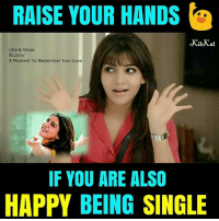 Kitkat: RAISE YOUR HANDS  KitKat  Like & Share  fb.com/  A Moment To Remember Your Love  IF YOU ARE ALSO  HAPPY BEING SINGLE