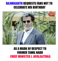 Memes, Indian, and 🤖: RAJINIKANTH REQUESTS FANS NOT TO  CELEBRATE HIS BIRTHDAY  InDIAn  AS A MARK OF RESPECTTO  FORMER TAMILNADU Can we just make him the president already!