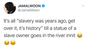 "ralfmaximus:  The white people crying over the Colston statue never gave it a second thought until it got dunked. It's not like they worshipped it, or spent time admiring it, thinking ""wow what a cool monument to capitalism."" Chances are a great many had no idea it even existed. There is exactly ONE Colston heir remaining and he's been first in line to piss on the damned thing. It's not about the statue. It's never about the statue. : ralfmaximus:  The white people crying over the Colston statue never gave it a second thought until it got dunked. It's not like they worshipped it, or spent time admiring it, thinking ""wow what a cool monument to capitalism."" Chances are a great many had no idea it even existed. There is exactly ONE Colston heir remaining and he's been first in line to piss on the damned thing. It's not about the statue. It's never about the statue."