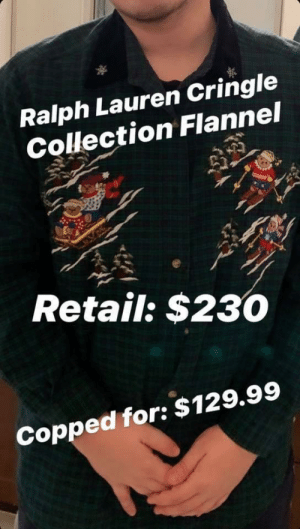 Vintage Cringle: Ralph Lauren Cringle  Collection Flannel  Retail: $23O  Copped for: $129.99 Vintage Cringle