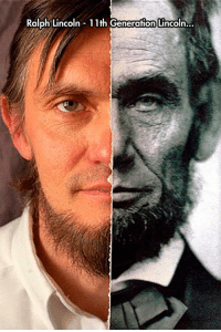 True, History, and Lincoln: Ralph Lincoln 11th Generation Lincoln... <p>The True Face Of History.</p>