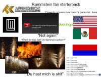"""pyromania: Rammstein fan starterpack  TANSTEDEVOTED TO RAMMSTEIN  sess over band's personal lives  Lingo.  duo This video is no longer available due to a  copyright claim  """"Not again""""  """"Wollt ihr das bett im flammen sehen?""""  what is pyromania  what is pyromania  what is pyromaniac  what is pyromaniac in tomb raider  what is pyromaniacs love learnding  what is pyromania definition  what is pyromania classified as  what is the pyromaniac challenge in tomb raider  u hast mich is shit""""  what is a pyromaniac yahoo  what is the pyromaniac trait on Starterpackcreator com"""