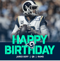 Birthday, Memes, and Happy Birthday: Rams  HAPPY  BIRTHDAY  JARED GOFF ! QB 1 RAMS Let's all wish @RamsNFL QB @JaredGoff16 a HAPPY BIRTHDAY! 🐏  #LARams https://t.co/AlOVKBJWKi