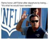 """Credit: Manuel Juarez: Rams honor Jeff Fisher after departure by losing.  """"It's what he would have wanted."""" Credit: Manuel Juarez"""