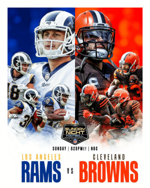 #LARams vs. #Browns  Which offense would you rather have?  📺: #LARvsCLE - SUNDAY at 8:20pm ET on NBC 📱: NFL App // Yahoo Sports App https://t.co/vgMex5MKzz: Rams  Rams  BROWNS  न  NBC  SUNDAY  NIGHT  FOOTBALL  SUNDAY 820PMET NBC  LOS ANGELES  CLEVELAND  RAMS' BROWNS  V S #LARams vs. #Browns  Which offense would you rather have?  📺: #LARvsCLE - SUNDAY at 8:20pm ET on NBC 📱: NFL App // Yahoo Sports App https://t.co/vgMex5MKzz