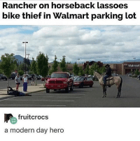 i have to pee sO BAD: Rancher on horseback lassoes  bike thief in Walmart parking lot  In Walmart  fruitcrocs  a modern day hero i have to pee sO BAD