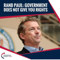 TRUTH! Your Rights Do NOT Come From Any Government Body, But Rather From GOD! You Are Born With Them & They MUST Be Defended #FightForFreedom  WATCH: Rand Paul Explains Where Our Rights Come From!: RAND PAUL: GOVERNMENT  DOES NOT GIVE YOU RIGHTS  TURNING  POINT USA TRUTH! Your Rights Do NOT Come From Any Government Body, But Rather From GOD! You Are Born With Them & They MUST Be Defended #FightForFreedom  WATCH: Rand Paul Explains Where Our Rights Come From!