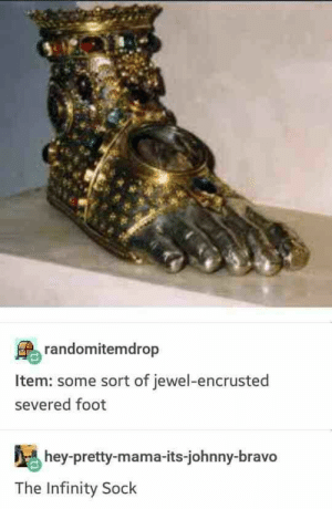 Best 25+ Magical Memes For Monday #FUNNY #Memes #sarcasm #haha #lol #hilarious: randomitemdrop  Item: some sort of jewel-encrusted  severed foot  hey-pretty-mama-its-johnny-bravo  The Infinity Sock Best 25+ Magical Memes For Monday #FUNNY #Memes #sarcasm #haha #lol #hilarious