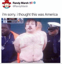 America, Memes, and Sorry: Randy Marsh  @RandyMarsh  i'm sorry. i thought this was America  oDUT