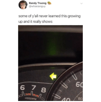 How'd y'all pass the drivers test 🤔 via tw: whasianguy: Randy Truong  @whasianguy  some of y'all never learned this growing  up and it really shows  60  8  x1000RPM  40 / 80 How'd y'all pass the drivers test 🤔 via tw: whasianguy