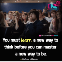 You must learn.: RANGE  DEV  Sf FACEBOOK DEV  RANGE  You must learn anew way to  think before you can master  a new way to be.  Marianne Williamson You must learn.
