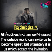 Memes, Psychology, and 🤖: RANGE  FACE DEw  RANGE  Psychologically,  All frustrations are self-induced.  The outside world can invite US to  become upset, but ultimately it is  US which  accept the invitation #Psychology #DevRange