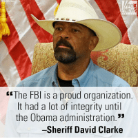 Hillary Clinton, Memes, and News: Raoux  FOX  NEWS  hannel  3  tl  rsThe FBl is a proud organization.  It had a lot of integrity until  the Obama administration.*  -Sheriff David Clarke Sheriff David Clarke slammed Democrats' claims of ignorance in the wake of new revelations that Democrats and the Hillary Clinton campaign funded the anti-Donald J. Trump dossier.