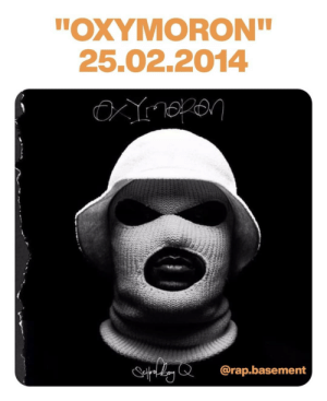 """rapbasement:  Today in 2014, Schoolboy Q released """"Oxymoron"""", one of the best rap albums ever and for sure his best work.   Full of bangers, this LP will never get you bored, instead you will enjoy it from the first to the last track even if the deluxe is very long. 🔥   Top Tracks: Collard Greens (feat. Kendrick Lamar) What They Want (feat. 2 Chainz) Blind Threats (feat. Raekwon) Hell of a Night Break The Bank Man Of The Year   Rap Basement. Your daily dose of rap shit! 💿https://www.instagram.com/p/B8_uCvTJEYA/?igshid=2pybc5ewmsn7: rapbasement:  Today in 2014, Schoolboy Q released """"Oxymoron"""", one of the best rap albums ever and for sure his best work.   Full of bangers, this LP will never get you bored, instead you will enjoy it from the first to the last track even if the deluxe is very long. 🔥   Top Tracks: Collard Greens (feat. Kendrick Lamar) What They Want (feat. 2 Chainz) Blind Threats (feat. Raekwon) Hell of a Night Break The Bank Man Of The Year   Rap Basement. Your daily dose of rap shit! 💿https://www.instagram.com/p/B8_uCvTJEYA/?igshid=2pybc5ewmsn7"""