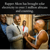 Akonator: Rapper Akon has brought solar  electricity to over 1 million africans  and counting.  Some Amazing Facts