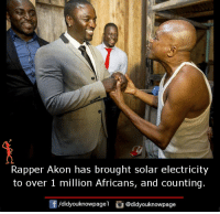 Akonator: Rapper Akon has brought solar electricity  to over 1 million Africans, and counting.  /didyouknowpagel @didyouknowpage