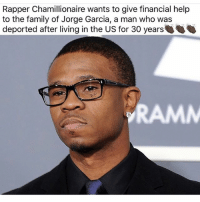 Family, Memes, and Respect: Rapper Chamillionaire wants to give financial help  to the family of Jorge Garcia, a man who was  deported after living in the US for 30 years  RAMM This is Humanity RESPECT Shot out to @chamillionaire 👏🏾👏🏿👏🏽♥️ immigration . . Rp @mediablackoutusa