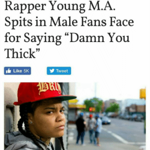 """Target, Tumblr, and Blog: Rapper Young M.A  Spits in Male Fans Face  for Saying """"Damn You  Thick""""  1)  1 Like 5K  Tweet  о» babeobaggins: My icon above all others"""