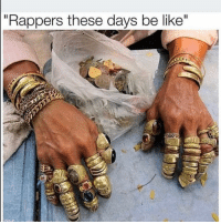 """Be Like, Funny, and Rappers: """"Rappers these days be like'"""