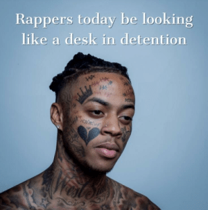Oof 100 by 0bence MORE MEMES: Rappers today be looking  like a desk in detention  HA Oof 100 by 0bence MORE MEMES