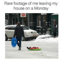too accurate 😩😩: Rare footage of me leaving my  house on a Monday  @memes too accurate 😩😩
