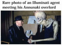 Rare photo of an Illuminati agent  meeting his Annunaki overlord