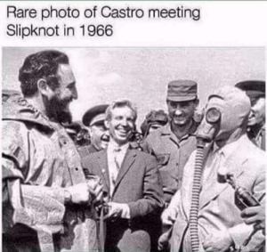 Castro meeting Slipknot in 1966: Rare photo of Castro meeting  Slipknot in 1966 Castro meeting Slipknot in 1966