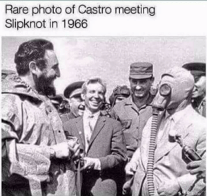 Rare photo of Castro meeting Slipknot in 1966: Rare photo of Castro meeting  Slipknot in 1966 Rare photo of Castro meeting Slipknot in 1966