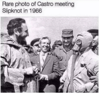The Castrocker meets member of revolutionary band 'Slipknot', 1966: Rare photo of Castro meeting  Slipknot in 1966 The Castrocker meets member of revolutionary band 'Slipknot', 1966