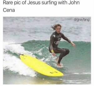 My heroes!: Rare pic of Jesus surfing with John  Cena  drgrayfang My heroes!