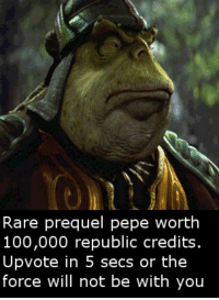 "Anaconda, Http, and Pepe: Rare prequel pepe worth  100,000 republic credits.  Upvote in 5 secs or the  force will not be with you <p>Rare Pepe found in swamp - worth investment? via /r/MemeEconomy <a href=""http://ift.tt/2nuj3FG"">http://ift.tt/2nuj3FG</a></p>"