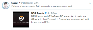 Lit, Tumblr, and Twitter: Rascal(5E) @Rascal 22m  It's been a bumpy road... But i am ready to compete once again.  NRG Esports@NRGgg  NRG Esports and @TheEventsDC are excited to welcome  @Rascal to the #Overwatch Contenders team we can't wait  to see you in DC!  STER ANNOUNCE libero3k: lit