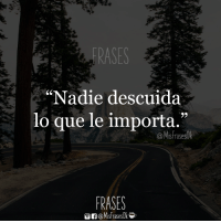 """Que, Mis, and Frases: RASES  """"Nadie descuida  lo que le importa.'""""  65  9)  Mis frasestk  FRASES 😉👌"""