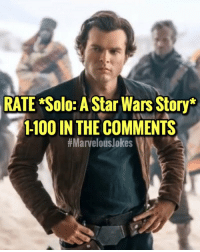 Anaconda, Memes, and Star Wars: RATE Solo: A Star Wars Story*  1-100 IN THE COMMENTS  I'm hopefully seeing this tomorrow. MarvelousJokes