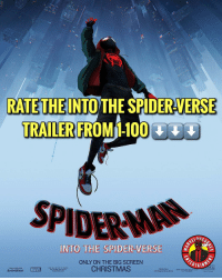 Anaconda, Christmas, and Future: RATETHEINTO THE SPIDER-VERSE  TRAILER FROM 1-100  SPIDERM  INTO THE SPIDER-VERSE  ONLY ON THE BIG SCREEN  CHRISTMAS  ERTAIN  sony pictures  ANiMation  This RUS IS NOT YET RATEn  FOR FUTURE INFO GO TO  FLMRATNGS.COM  &™2018 MANTL  n Sony Compny 85. MarvelousJokes
