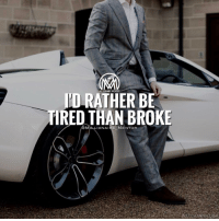 Af, Memes, and Reds: RATHER BE  RED THAN BROKE  MILLIONAIRE MENTOR Via @millionaire_mentor: Tired or broke?🤔 Comment below 👇 To me broke is not an option so I'd rather be tired AF but financially free. People say that money is the root of all evil. IMHO that's not true. LACK OF MONEY IS THE ROOT OF ALL EVIL❗️