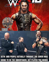 Seth played us everyone 😂 But in all seriousness, I'm actually really happy that Seth is the cover of 2K18. Although The Undertaker would of probably fit better because of his last match and because Taker is more of draw, Seth is still an awesome choice for being the cover, so congrats to The Man, Seth Freakin' Rollins 🤘🔥I can't wait to play the game now 😂 kevinowens chrisjericho romanreigns braunstrowman sethrollins ajstyles deanambrose randyorton braywyatt jindermahal baroncorbin charlotte samoajoe shinsukenakamura samizayn johncena sashabanks brocklesnar bayley alexabliss themiz finnbalor wwe2k18 greatballsoffire wwememes wwememe wwefunny wrestlingmemes wweraw wwesmackdown: RATING PENDING  SETH: AND PEOPLE ACTUALLY THOUGHT THE COVER WAS  GOING TO BE THE UNDERTAKER, GET PLAYED YOUNOOBS Seth played us everyone 😂 But in all seriousness, I'm actually really happy that Seth is the cover of 2K18. Although The Undertaker would of probably fit better because of his last match and because Taker is more of draw, Seth is still an awesome choice for being the cover, so congrats to The Man, Seth Freakin' Rollins 🤘🔥I can't wait to play the game now 😂 kevinowens chrisjericho romanreigns braunstrowman sethrollins ajstyles deanambrose randyorton braywyatt jindermahal baroncorbin charlotte samoajoe shinsukenakamura samizayn johncena sashabanks brocklesnar bayley alexabliss themiz finnbalor wwe2k18 greatballsoffire wwememes wwememe wwefunny wrestlingmemes wweraw wwesmackdown