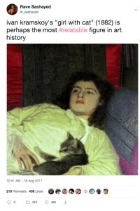 """art history: Rave Sashayed  @_sashayed  ivan kramskoy's """"girl with cat"""" (1882) is  perhaps the most #relatable figure in art  history  10:41 AM-18 Aug 2017  210 Retweets 436 Likes  03 21° 436 111"""