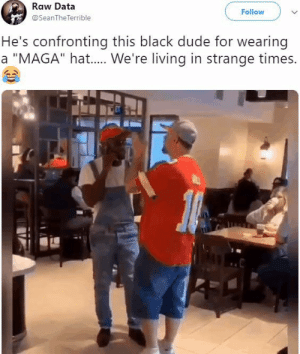 """Dank, Dude, and Eminem: Raw Data  @SeanTheTerrible  Follow  He's confronting this black dude for wearing  a """"MAGA"""" hat.... We're living in strange times. When Eminem catches Kanye slipping by Zetice MORE MEMES"""